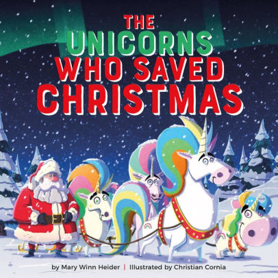 The Unicorns Who Saved Christmas