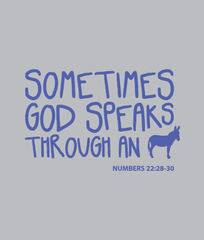 Sometimes God Speaks Through An Ass T-Shirt