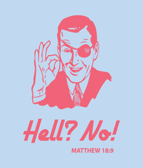 Hell? No! T-Shirt