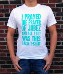Lousy Prayer of Jabez T-Shirt