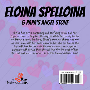 Eloina Spelloina & Papa's Angel Stone - 2nd EDITION COMING SOON - ImagineWe Publishers