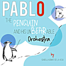 Load image into Gallery viewer, Pablo the Penguin & the UnBEARable Orchestra - ImagineWe Publishers