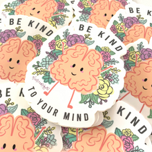 Load image into Gallery viewer, Be Kind to your Mind Sticker