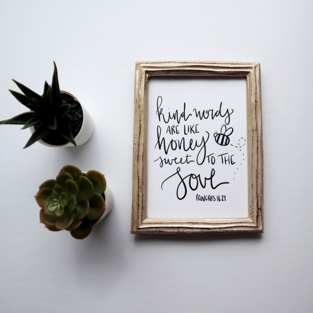 PRINT | 5X7 | Even so it is well | Above all else guard your heart | Be strong and courageous | Trust in the Lord | Kind words are like honey