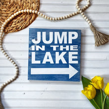 Load image into Gallery viewer, Jump In the Lake Wood Sign