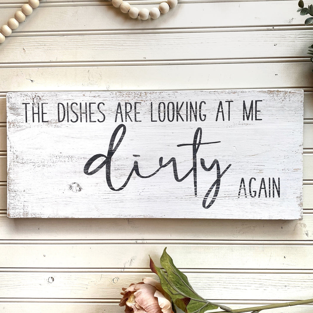 Dirty Dishes Wood Sign