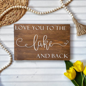 Love You To The Lake And Back Wood Sign