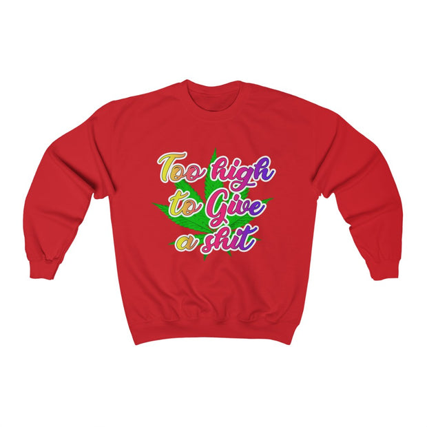 Too High Unisex Crewneck Sweatshirt - Cannafitshop