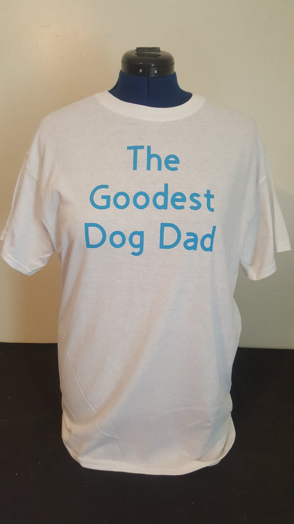 The Goodest Dog Dad T-shirt - Free Shipping