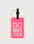Do Not Touch My Luggage Tag