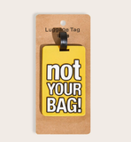 """Not Your Bag"" Luggage Tag"
