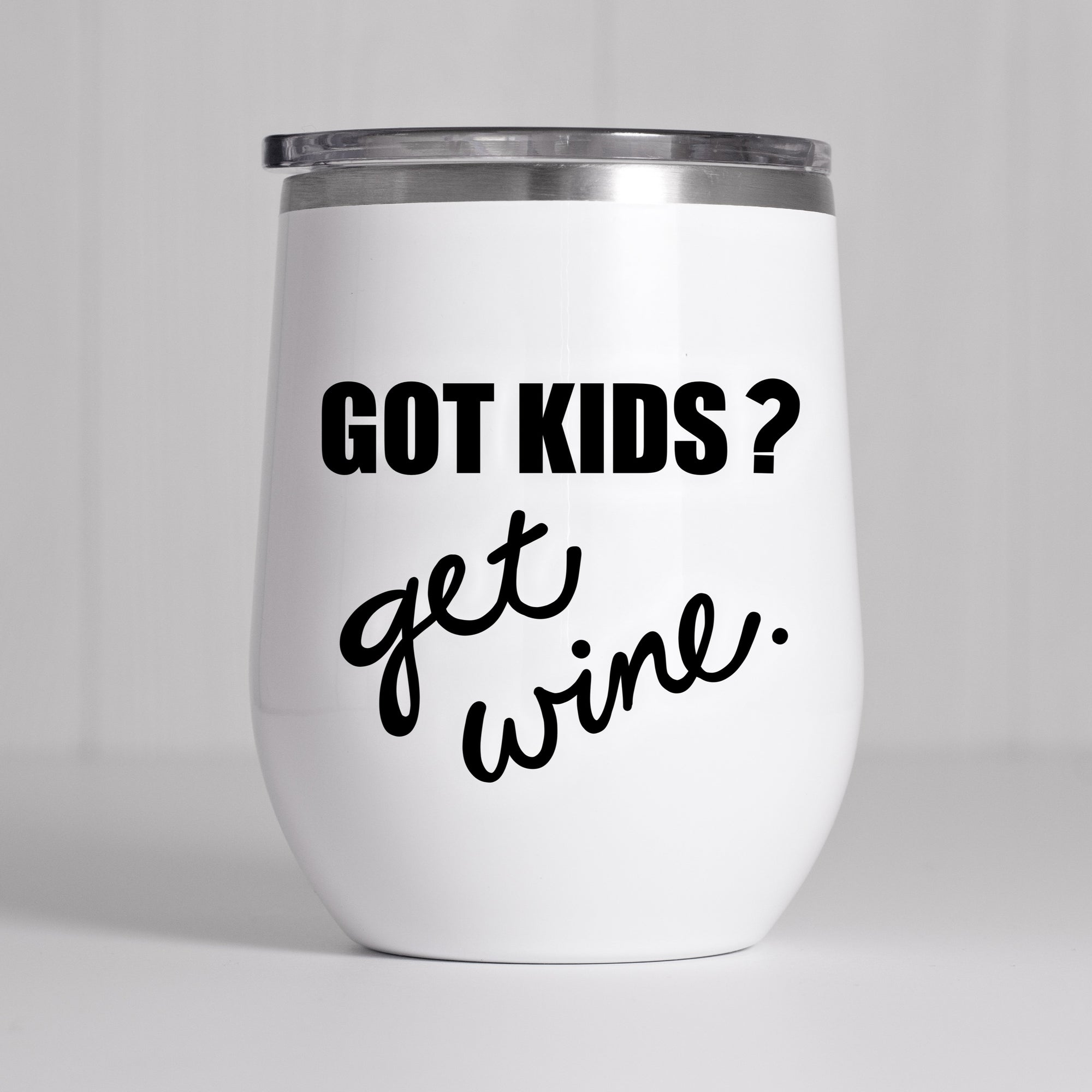 FUNNY WINE GLASS SVG, Wine Glass Saying SVG File, Got Kids Saying SVG, Got Kids Get Wine SVG Cut File