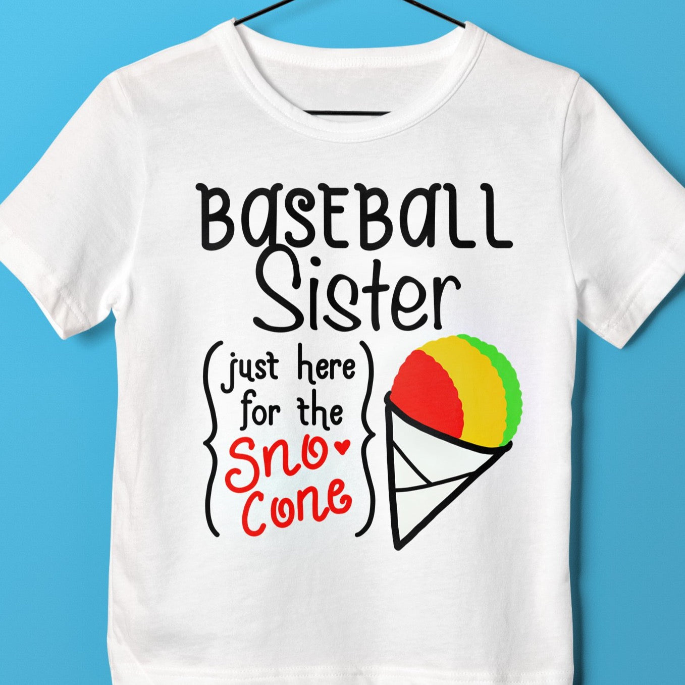 BASEBALL SISTER SVG, Just Here for the Sno Cone, Funny Baseball Sister SVG File, Cute Baseball Sister Shirt Decal File, Svg Baseball Sister