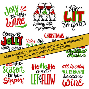 Christmas Wine Glass SVG, Funny Christmas Wine Glass SVG Cut File, Too Lit to Quit SVG, Funny Wine SVG