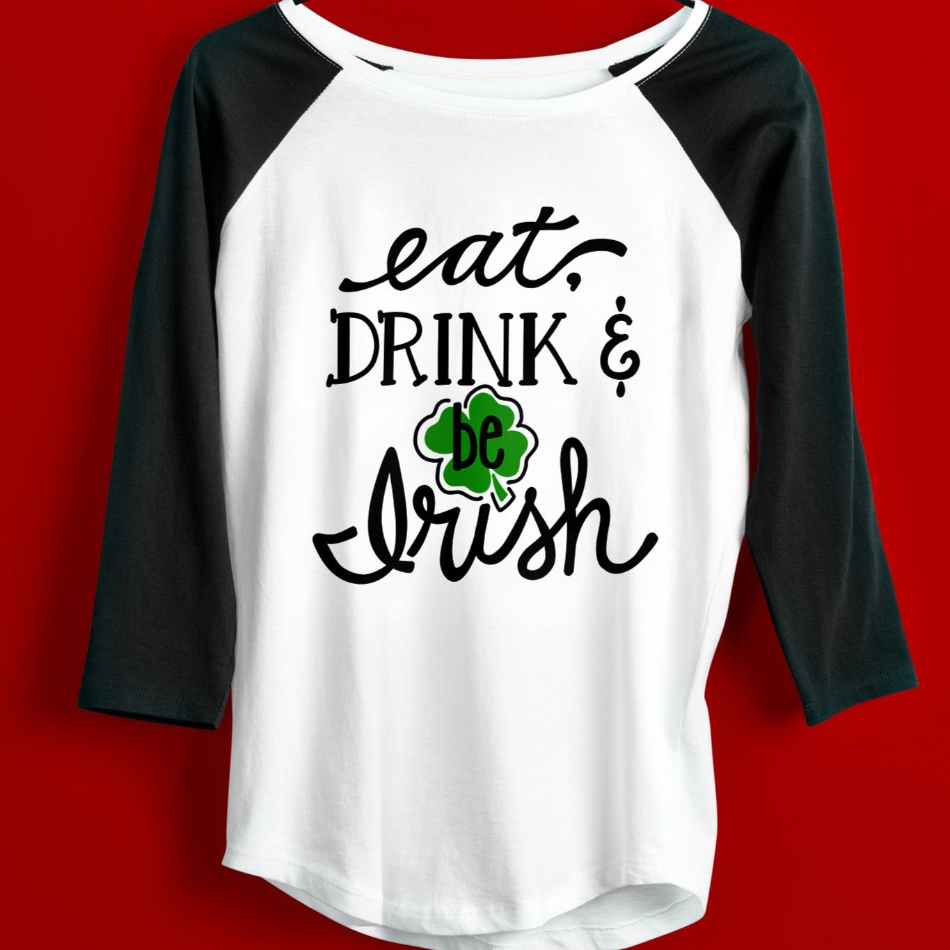 St. Patrick's Day Shirt SVG File, Eat Drink and be Irish SVG File, St. Patrick's Day SVG Files for Cricut, Funny Irish Svg Cut File