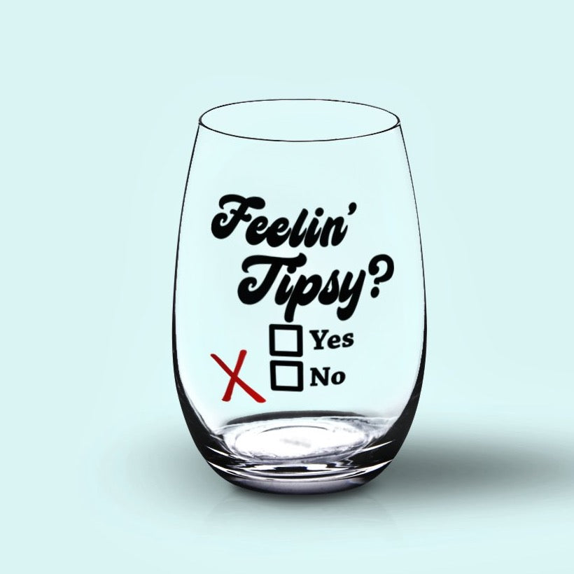 Feelin' Tipsy Funny Wine Glass SVG File, Funny Wine Glass Saying SVG, Wine Glass Decal SVG Cut File, Digital Vinyl Sayings Wine Glasses
