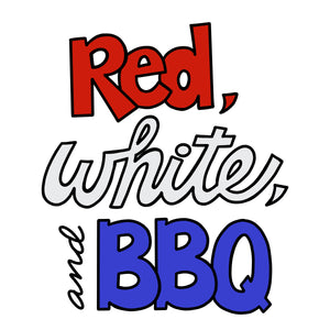 Fourth of July SVG File, Red White and BBQ SVG, Funny 4th of July SVG, Independence Day Saying SVG, July Fourth Quote SVG Cut File