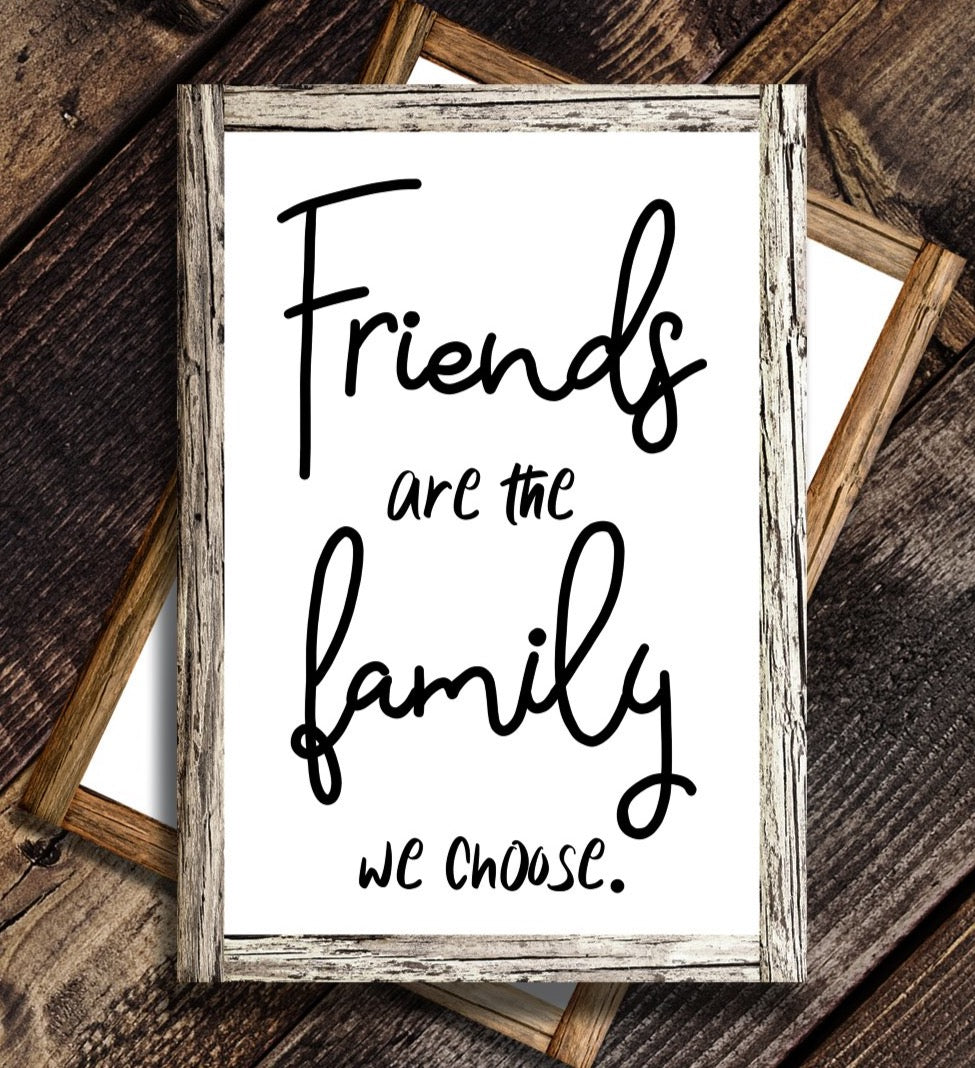 Friends are the Family We Choose SVG File, Friendship Quote SVG, Friends and Family Saying SVG, Wood Sign Saying Svg, Svg Files for Cricut