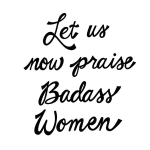 Badass Women SVG, SVG File Saying for Women, Woman Quote SVG Cut File, Funny Woman SVG, SVG Files for Her, Praise Badass Women Shirt SVG