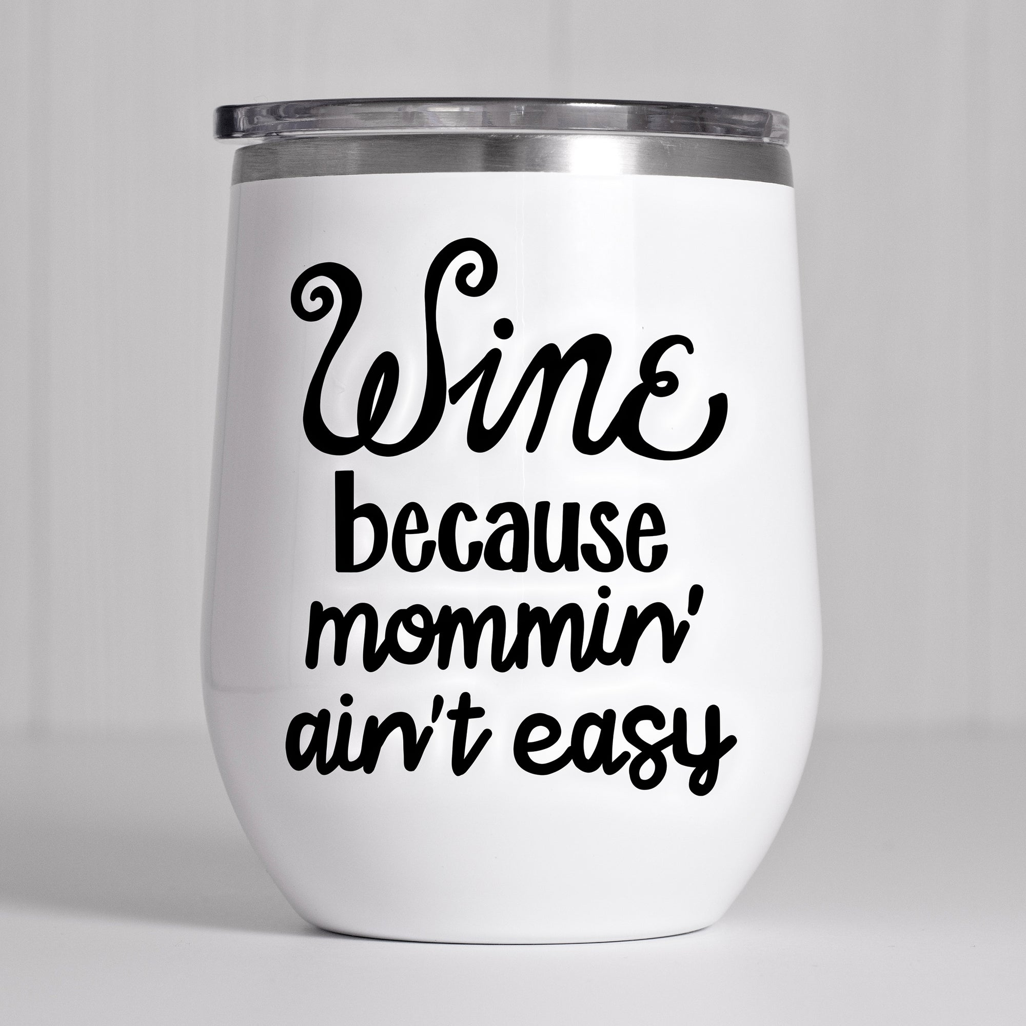 WINE SVG FILE, Funny Wine Glass SVG File, Wine Glass Saying SVG Cut File, Wine Glass Quote SVG Funny, Wine Because Mommin' Ain't Easy SVG