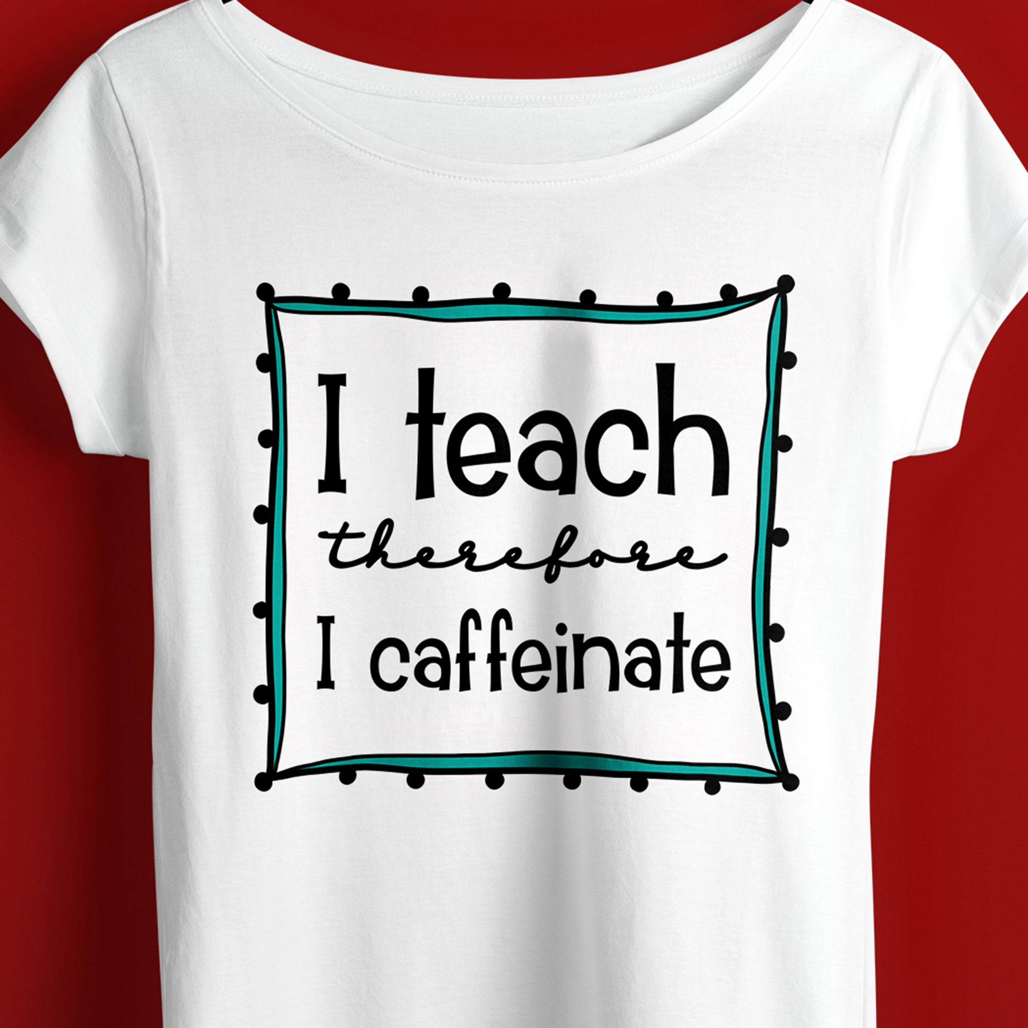 Teacher Shirt SVG File, Teacher SVG, Teacher Saying SVG Cut File, Teacher Quote SVG