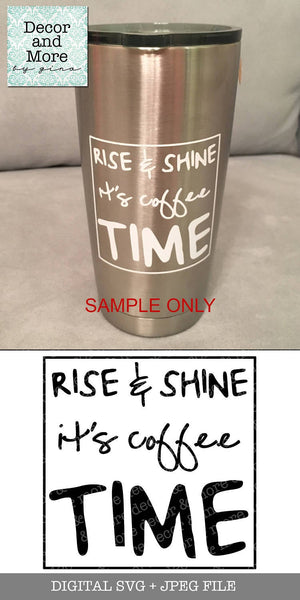 Coffee Saying SVG File, Rise and Shine SVG, Rise and Shine it's Coffee Time SVG, Coffee Cut File, Coffee Saying Cutting File