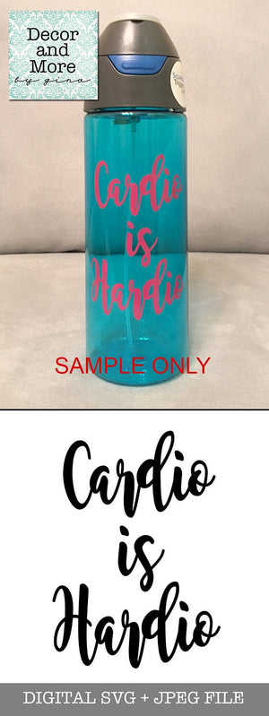 SVG file for Water Bottles or Tumblers.  Cardio is Hardio SVG cut file to dress up your Yeti or cup.  Funny SVG Saying.