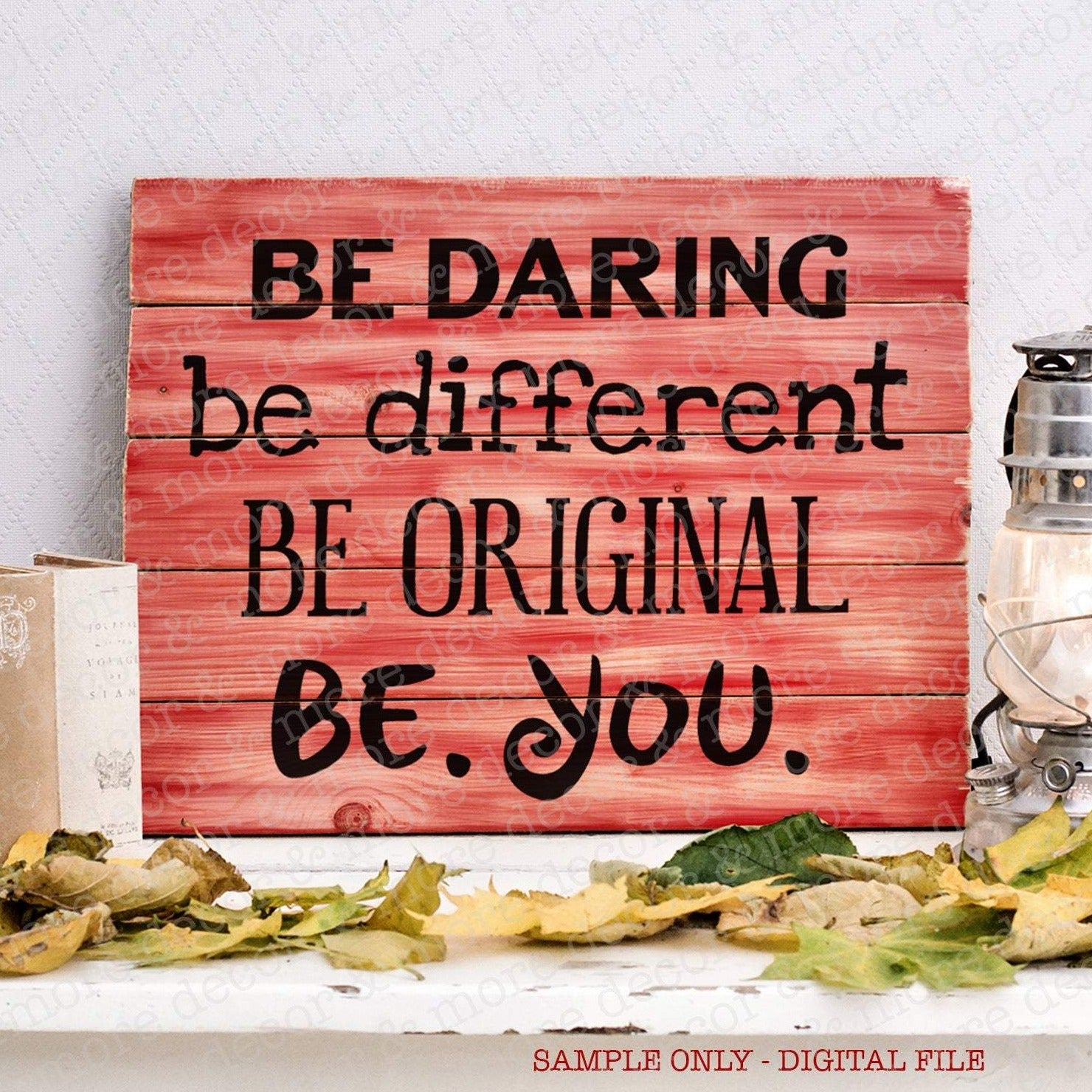 INSPIRATIONAL QUOTE SVG, Inspirational Saying SVG Cut File, Be You SVG File, Be Different SVG, Be Original SVG Saying
