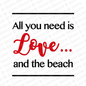BEACH SVG FILE. Beach Svg. Make the perfect Beach Shirt, Beach Bag, Beach Towel or Beach Koozie! All You Need is Love and the Beach.