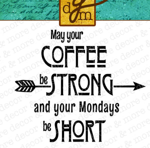 May Your Coffee be Strong SVG File, Funny Coffee Mug SVG Saying, Coffee Quote SVG Cut File, Funny Coffee Saying Cutting File