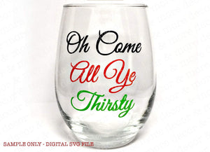 Funny Christmas Wine Glass SVG File, SVG Files for Cricut, Christmas Wine Glass SVG, Oh Come All Ye Thirsty Svg, Wine Glass Svg, Svg File