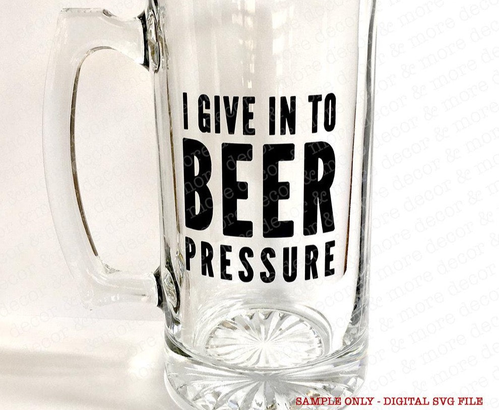 Beer Pressure SVG File, Beer SVG File, Beer Pressure Shirt, SVG Files for Cricut, Commercial Use Svg File, Custom Beer Mug, Gift for Him