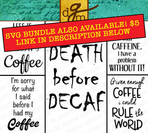 Funny Coffee SVG Files, Coffee SVG File, SVG Files for Cricut, Coffee Mug Svg, Coffee Cup Svg, Death Before Decaf Svg, Commercial Use Svg