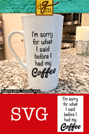 Funny Coffee Saying SVG File, Coffee Quote SVG, Coffee Saying Cut File, Coffee SVG Files for Cricut