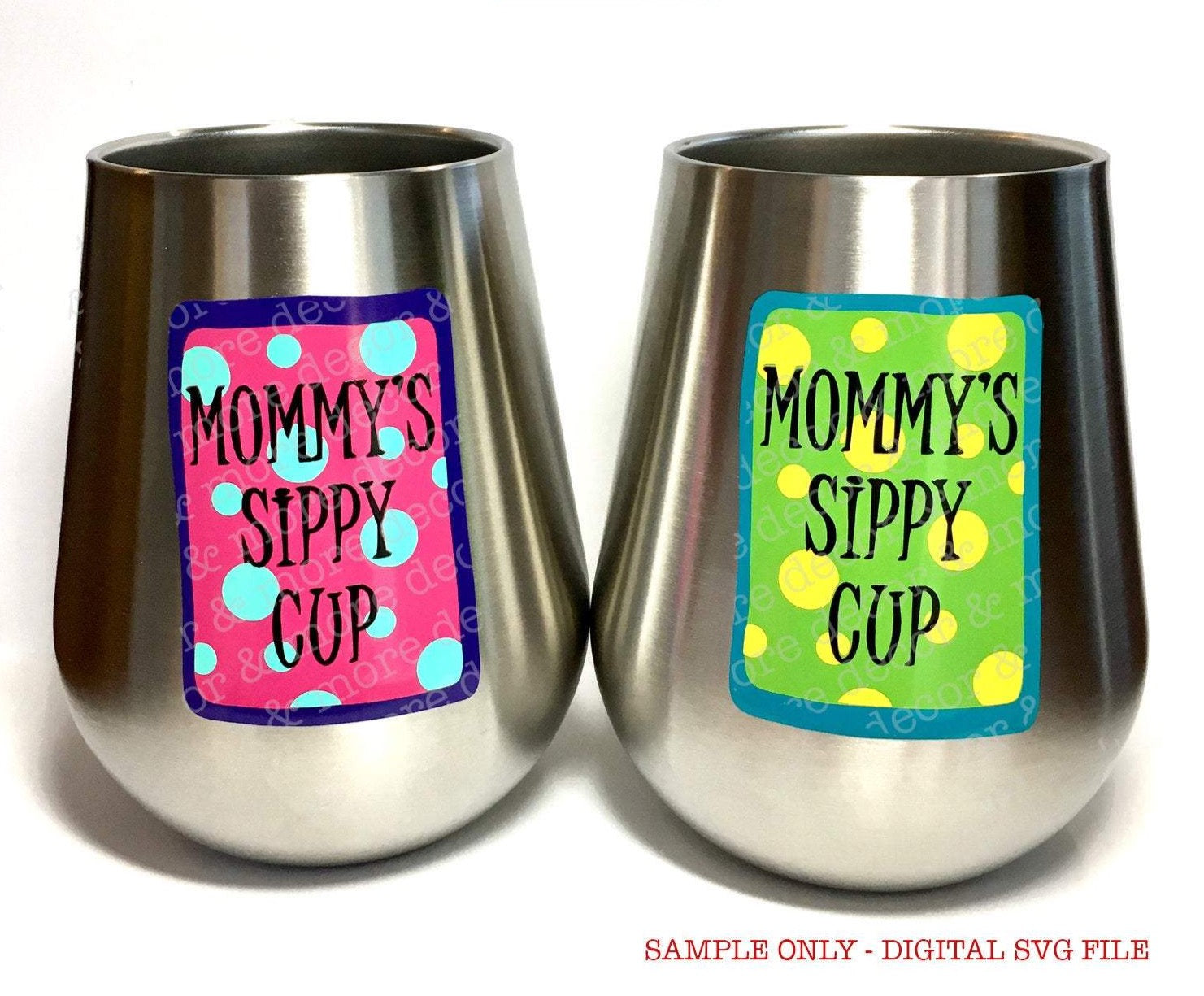 Mom Wine Glass SVG File, Mommy's Sippy Cup SVG Cut File, Mommy Wine Glass Saying SVG