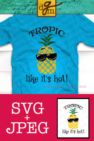 BEACH SVG FILE, Tropic Like it's Hot Pineapple SVG, Funny Pineapple SVG Cut File, Pineapple in Sunglasses SVG