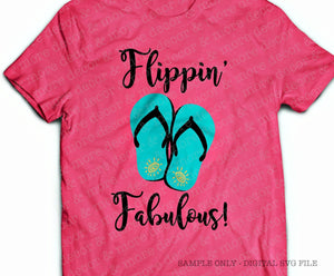 Flippin' Fabulous Flip Flop SVG, Funny Flip Flops Saying SVG File, Beach SVG Flip Flops Quote, Beach Shirt SVG File, Vacation Shirt SVG, Cute Flip Flop SVG Cutting File