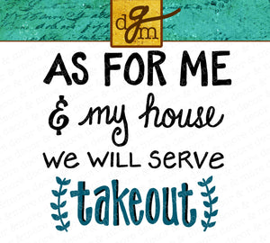 As For Me and My House SVG File, Funny Kitchen SVG, SVG Files for Signs, Home Decor Svg, Svg Sayings for Signs, Svg Files for Cricut, Svg
