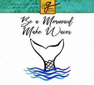 Be a Mermaid Make Waves SVG File, Mermaid SVG File, Beach SVG File, Svg Files for Cricut, Svg Cut Files, Beach Shirt Svg, Commercial Use Svg