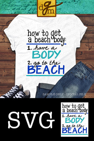 How to Get a Beach Body SVG File, Beach SVG, Beach Shirt SVG, Svg Files for Cricut, Summer Svg File, Vacation Svg, Commercial Use Svg File