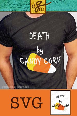 Funny Halloween SVG, Halloween SVG FILES forMen, Death by Candy Corn SVG Cut File, Vinyl Sayings Halloween, Halloween Shirt SVG for Him