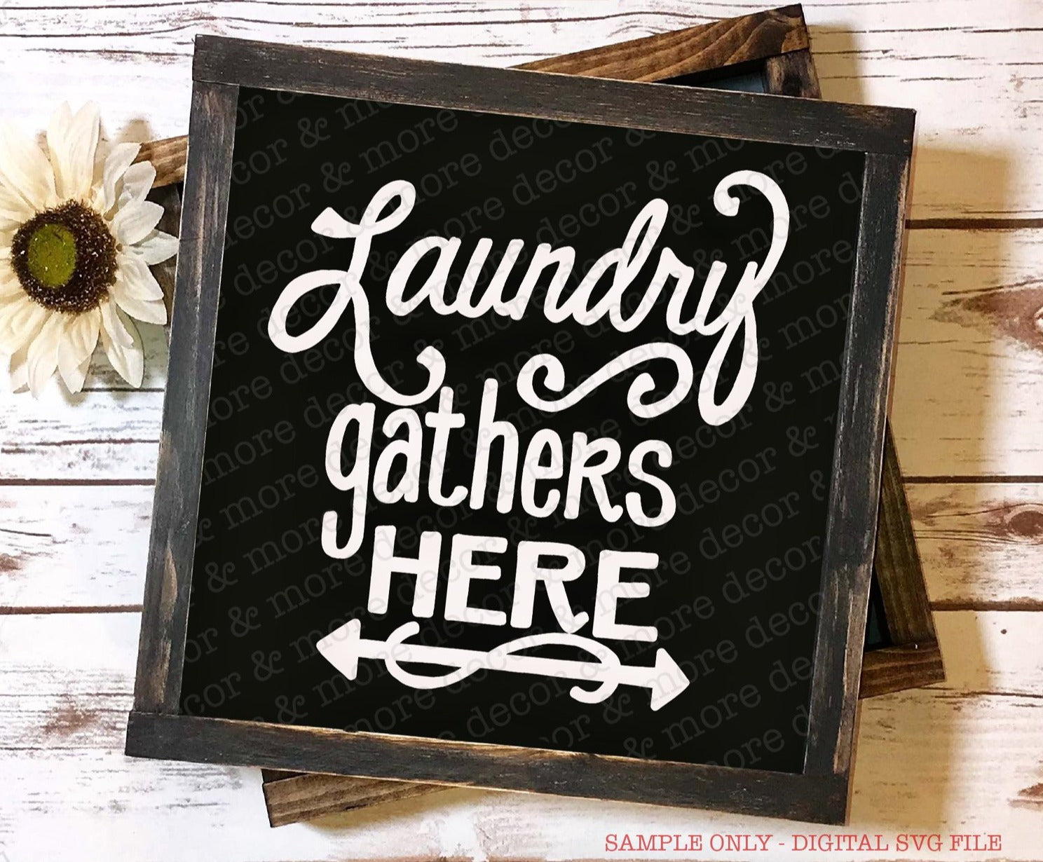 LAUNDRY ROOM SVG, Laundry Gathers Here SVG, Laundry Room Cut File, SVG Laundry Saying, Laundry Quote Svg, Laundry Room Sign, Svg Files for Cricut, Svg