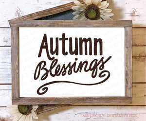 Autumn Blessings SVG File, Fall SVG File, Thanksgiving SVG, Fall Sign Svg, Svg Files for Cricut, Religious Svg, Blessed Svg