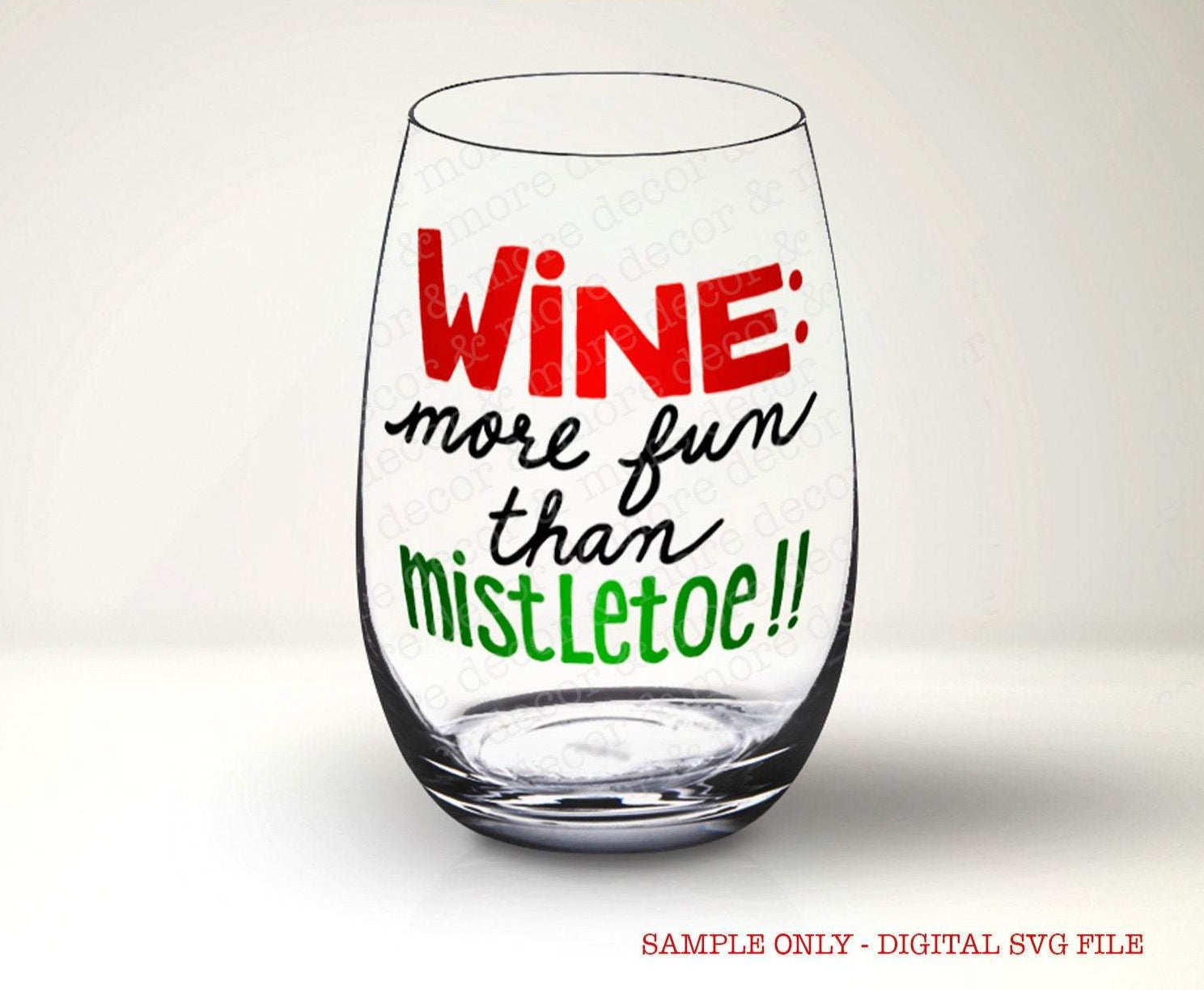 Christmas Wine Glass SVG File, Wine More Fun than Mistletoe SVG, Funny Christmas SVG File