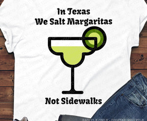TEXAS MARGARITA SVG, Funny Texas SVG File, SVG File Margarita, Salt Margaritas not Sidewalks SVG Cut File, SVG Texas Saying, SVG Files for Cricut, SVG