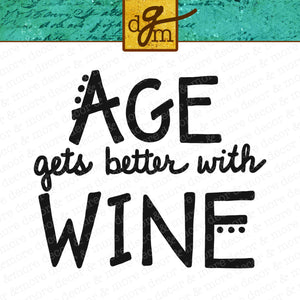 Funny Wine Glass SVG File, Age Gets Better With Wine SVG, Wine Glass Labels, Wine Glass Decals
