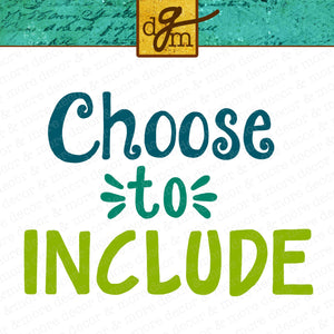 Choose to Include SVG File, Inspirational SVG File, Inclusion Svg Cut File, KIndness Svg File