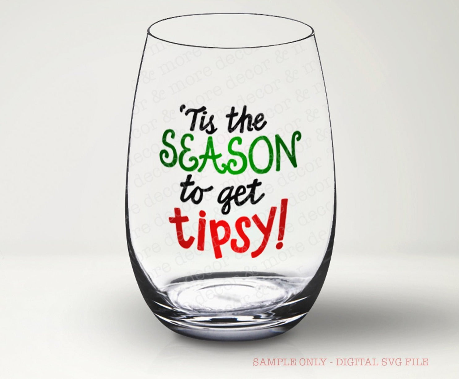 CHRISTMAS WINE GLASS SVG, Tis the Season to Get Tipsy SVG File, Christmas Wine Glass SVG File, Funny Christmas Wine Glass Saying, SVG Files for Cricut
