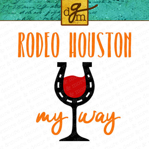 Rodeo SVG File Houston, Funny Rodeo SVG, Rodeo Shirt SVG File, Western Svg File, Rodeo Svg Files for Cricut, Horseshoe Wine Glass Svg File