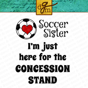 Soccer Sister SVG File, Funny Soccer Sister Quote SVG, Soccer Sister Saying SVG, Soccer Sister Concession Stand Svg, Soccer Sister Shirt Svg